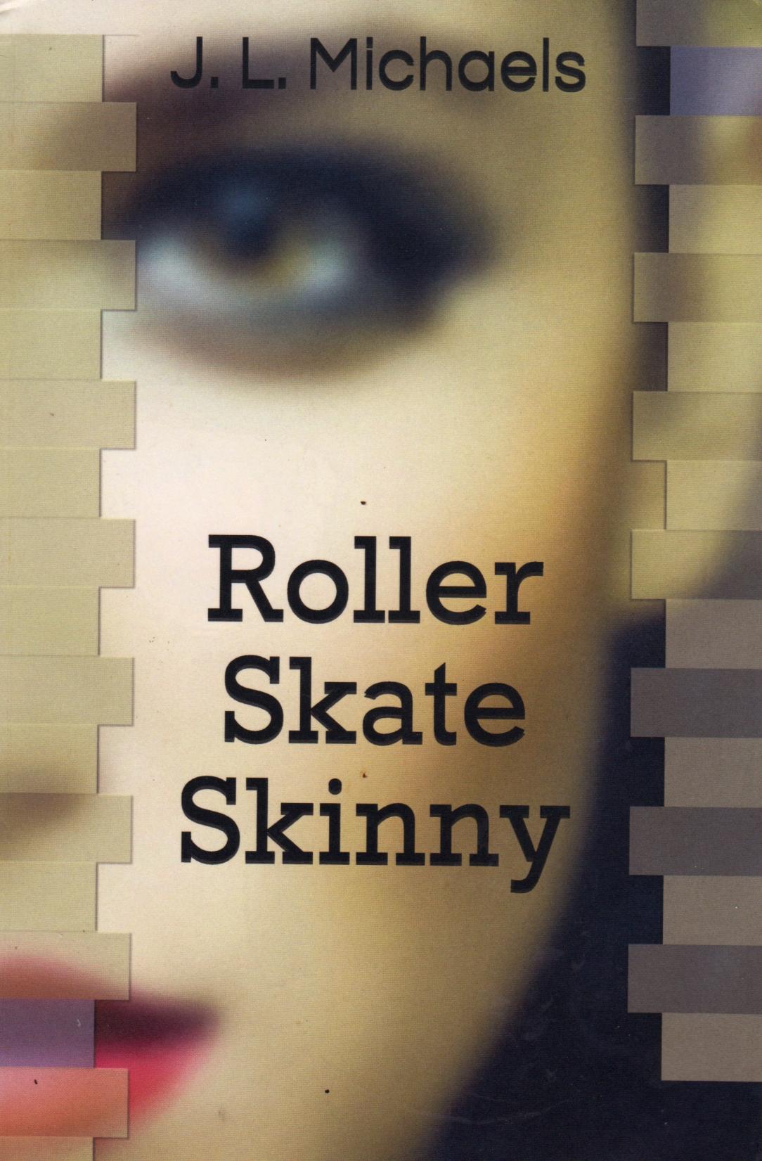 Roller Skate Skinny by J.L. Michaels